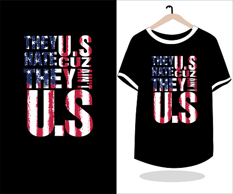 They hate us T shirt design. Best T-shirt design vector.