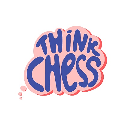 Think chess hand drawn lettering. Motivational chess slogan, inspirational quote in think bubble cloud. Hobby and leisure activity concept. T shirt, sticker, poster design