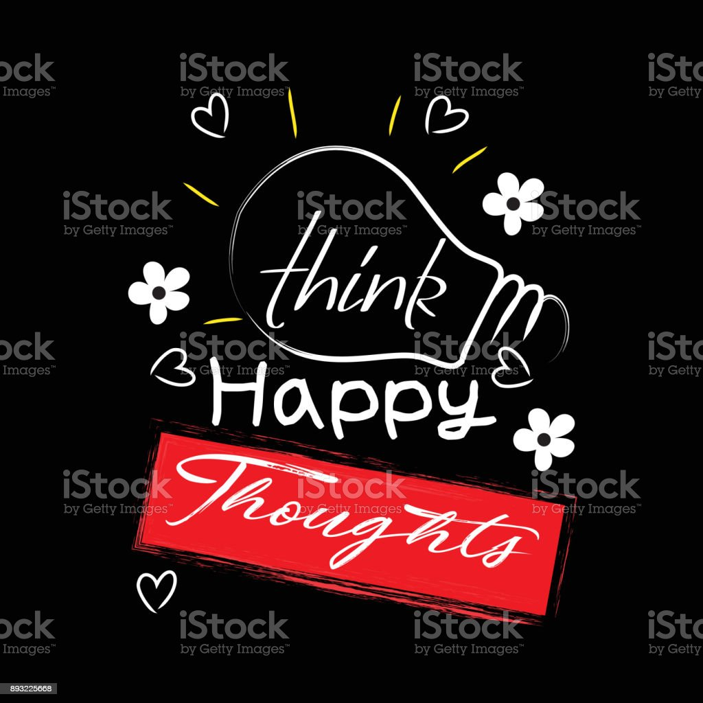 Think happy thoughts motivational quote vector art illustration