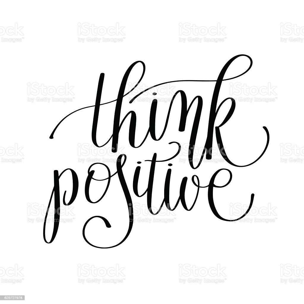 Black And White Photo Quotes: Think Positive Black And White Handwritten Lettering Quote