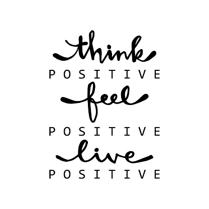 Think positive, feel positive, live positive. For fashion shirts, poster, gift, or other printing press. Motivation quote.