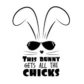 This bunny gets all the chicks - funny text wit cool rabbit .Good for textile print, poster, banner,and gift design.