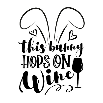 This Bunny Hops On Wine - funny phrase with bunny ears