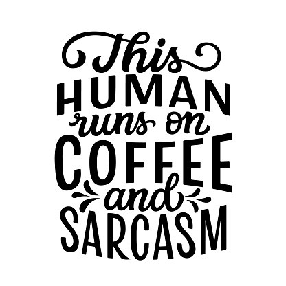 This human runs on coffee and sarcasm. Hand lettering