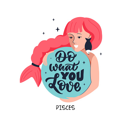 This is zodiac symbol - Pisces and cosmos girl. The lettering phrase - Do what you love
