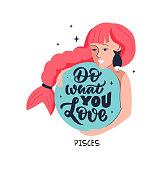 This is zodiac symbol - Pisces and cosmos girl. The lettering phrase - Do what you love. The cartoon character is good for astrology, horoscopes, constellation, etc. Vector illustration