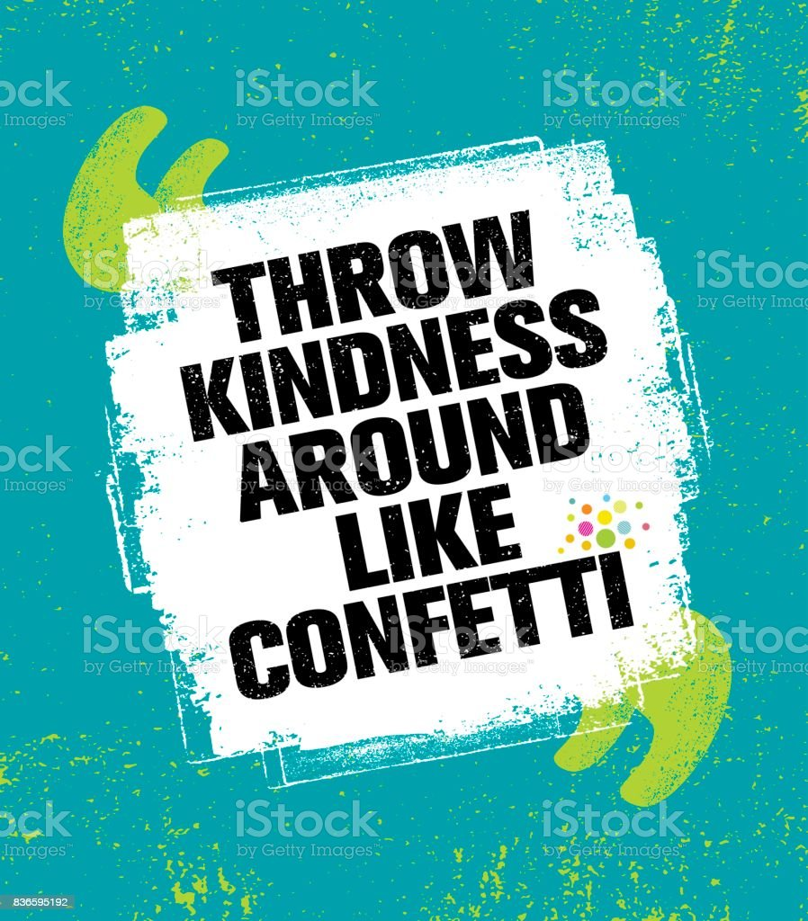 Throw Kindness Around Like Confetti. Inspiring Creative Motivation Quote Poster Template. Vector Typography royalty-free throw kindness around like confetti inspiring creative motivation quote poster template vector typography stock illustration - download image now