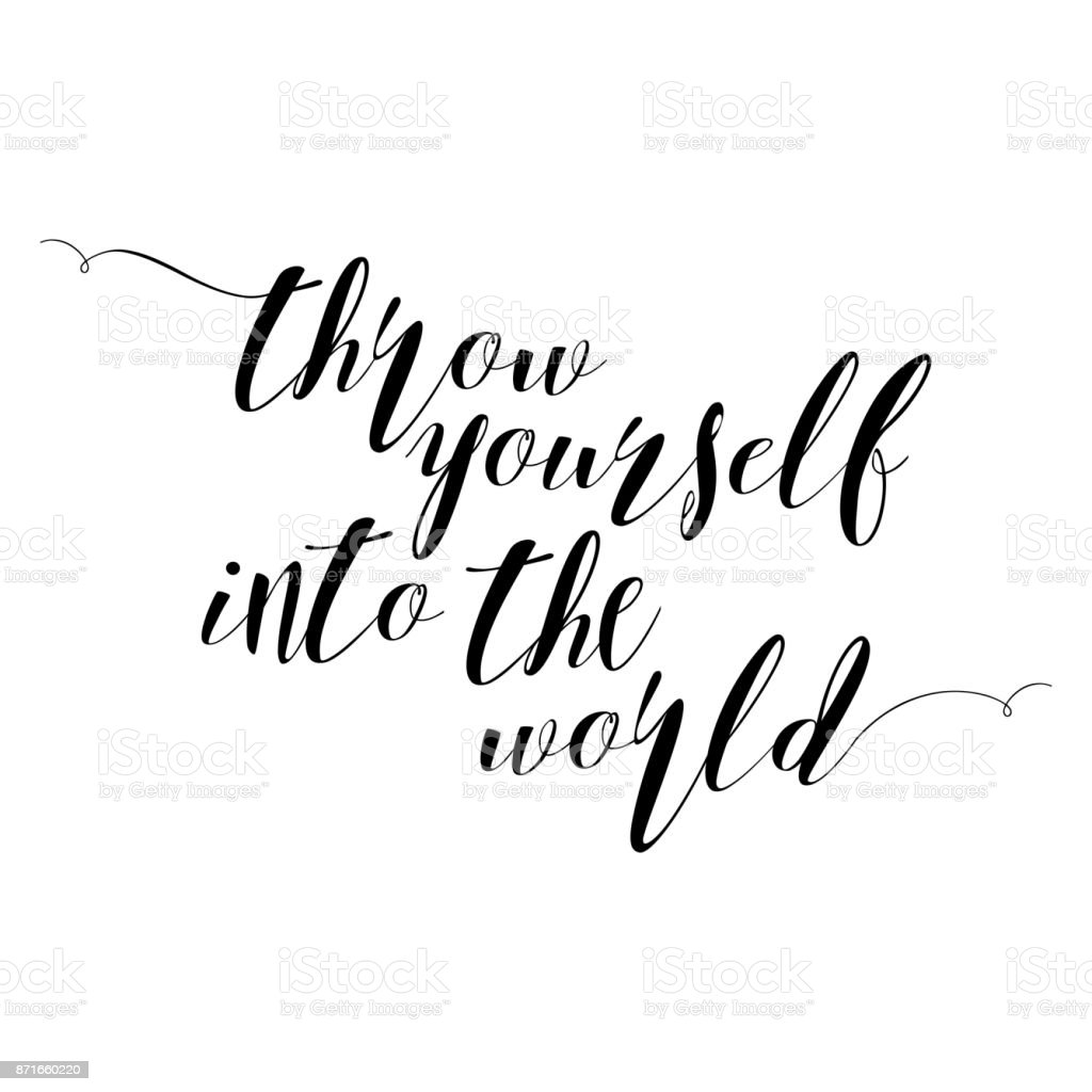 Throw yourself into the world inspirational quote about travel and adventure life style. Hand written motivational calligraphy, brush painted letters. Hand drawn typography. Wondering in life. royalty-free throw yourself into the world inspirational quote about travel and adventure life style hand written motivational calligraphy brush painted letters hand drawn typography wondering in life stock vector art & more images of adventure