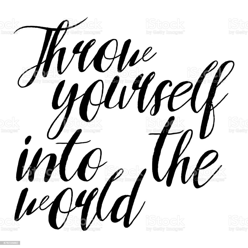 throw yourself into the world inspirational quote about travel and Idiot in the World throw yourself into the world inspirational quote about travel and adventure life style hand written motivational calligraphy brush painted letters