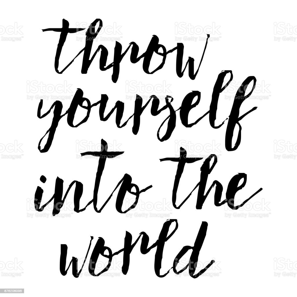 throw yourself into the world inspirational quote about travel and Calamity in the World throw yourself into the world inspirational quote about travel and adventure life style hand written motivational calligraphy brush painted letters