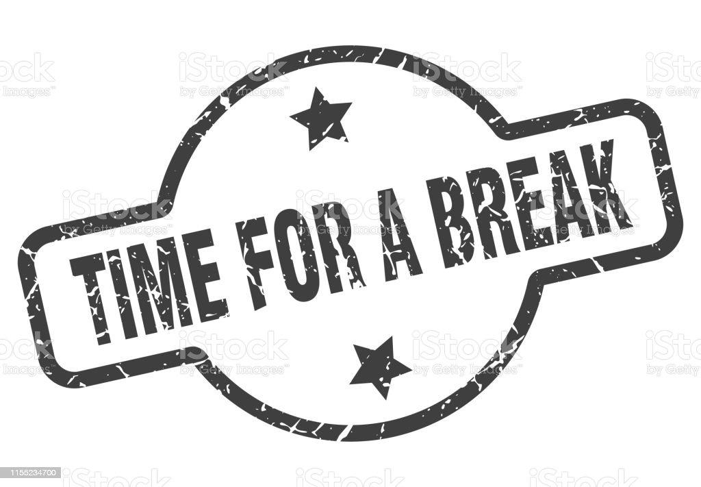 time for a break sign stock illustration
