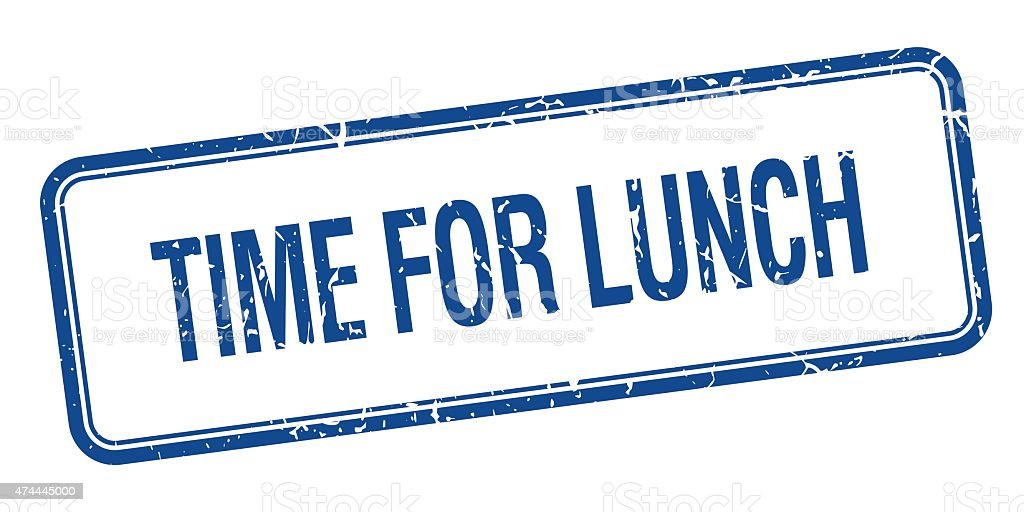 Time For Lunch Blue Square Grungy Vintage Isolated Stamp Royalty Free