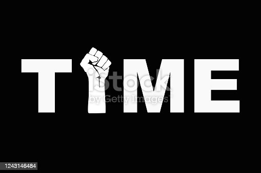 Time stop racism concept. Time text with fist raised up to protest. protest movement. Hand protesting, standing up for equal rights. Modern vector in flat style