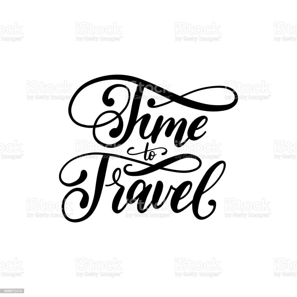 Vetores De Tempo A Frase Motivacional Manuscrita De Viagens