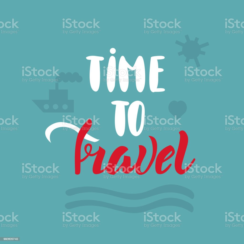 time to travel lettering text as invitation card travel brochure