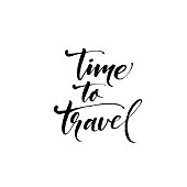 Time to travel card. Hand drawn modern calligraphy. Ink illustration. Positive quote about travel and adventure. Hand drawn lettering card or poster. Isolated on white background.