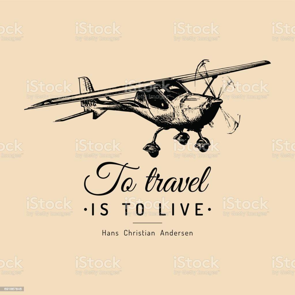 Para viajar es vivir la cita motivacional. Icono de avión vintage. Ilustración de aviación mano bosquejado. - ilustración de arte vectorial
