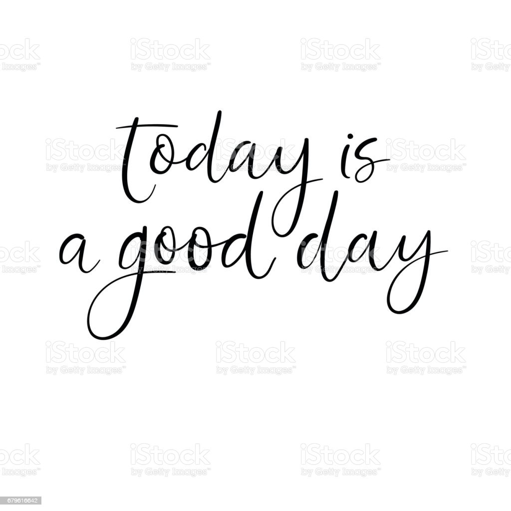 Today is a good day greeting card modern calligraphy stock