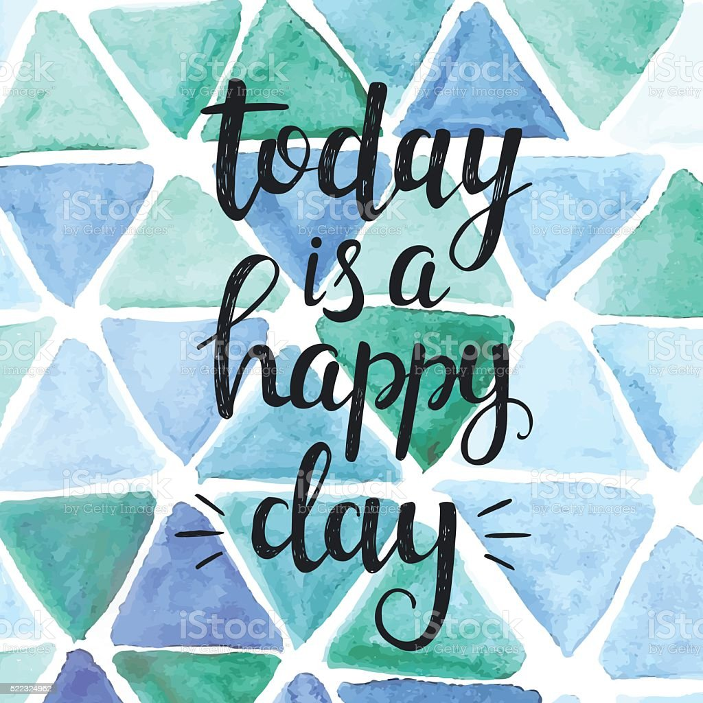 Today is a happy day. Conceptual handwritten phrase vector art illustration