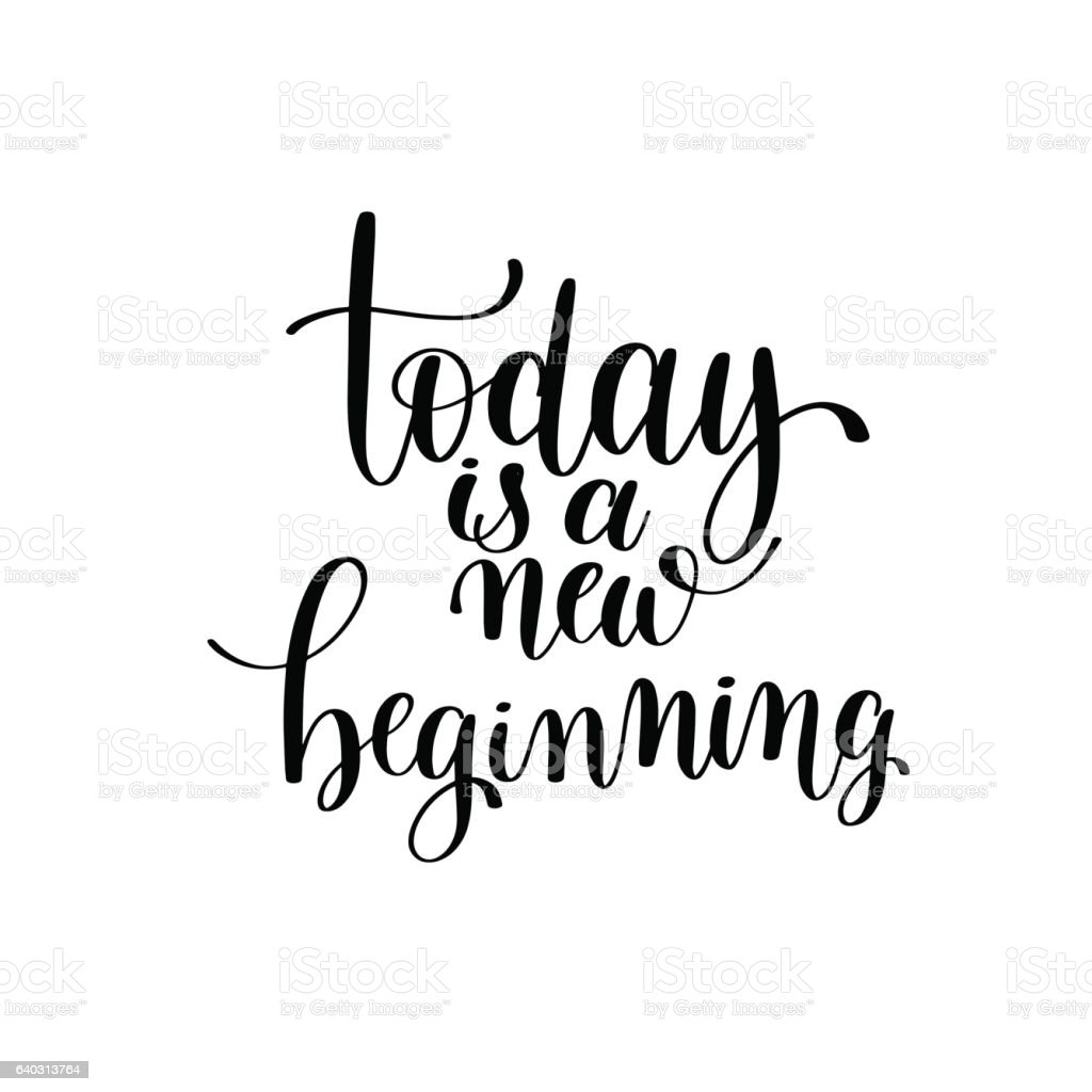 today is a new beginning black and white hand written vector art illustration