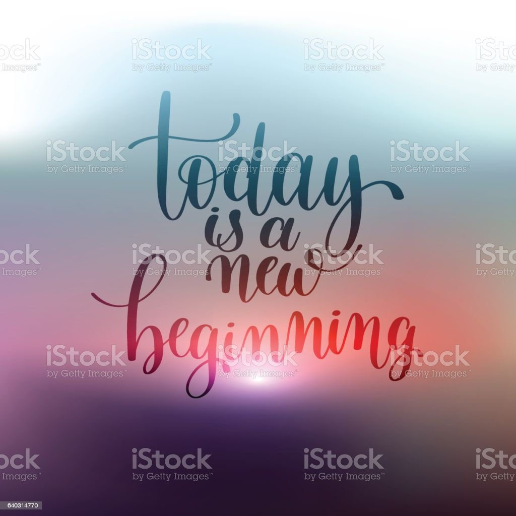 today is a new beginning hand written lettering positive quote vector art illustration