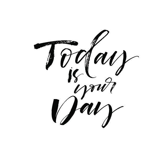 Today is your day postcard. Today is your day phrase. Ink illustration. Modern brush calligraphy. Isolated on white background. short phrase stock illustrations