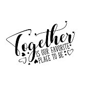 Together is our favorite place to be- positive text, with heart.