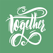 Together phrase. Vector illustration with hand drawn lettering. Isolated on green background.