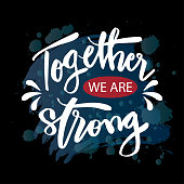 Together we are strong hand drawn lettering.
