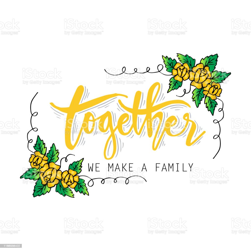 together we make a family inspirational family quote stock