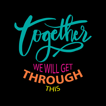 Together We Will Get Through This Motivational Quote Stock ...