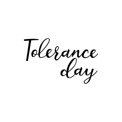 Tolerance day. Vector illustration. Lettering. Ink illustration. t-shirt design.