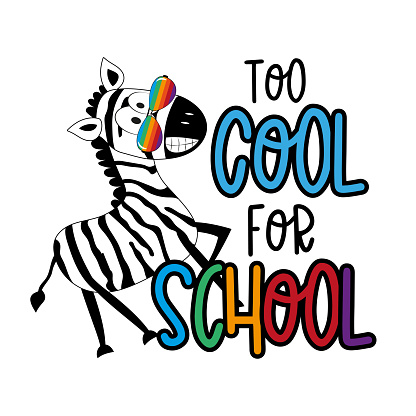 Too cool for school - funny slogan with cool zebra in sunglasses.
