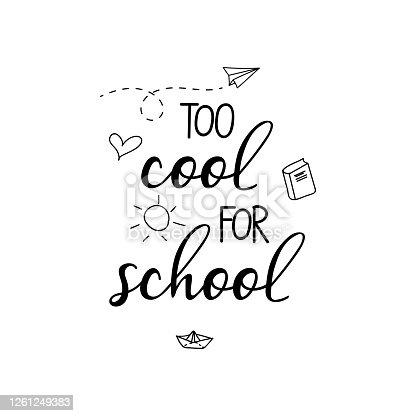 Too cool for school. Vector illustration. Lettering. Ink illustration. t-shirt design.