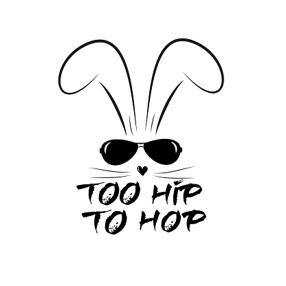 Too hip to hop-text with cool bunny