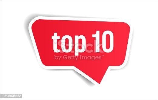 istock Top 10 - Speech Bubble, Banner, Paper, Label Template. Vector Stock Illustration 1306905588
