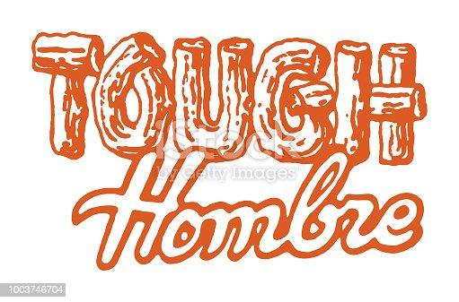 istock Tough Hombre 1003746704