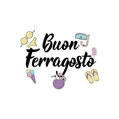 Translation from Italian: Happy Ferragosto. National Italian holiday celebrated 15 August. Vector illustration. Lettering. Ink illustration.