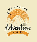 vector travel banner with mountains, sun and inscriptions we live for, the adventure begins in retro style