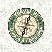 Travel is always a good idea. Summer camp badge. For patch, stamp. Vector illustration. Concept for shirt or badge, overlay, print, stamp or tee. Design with wind rose and compass silhouette.