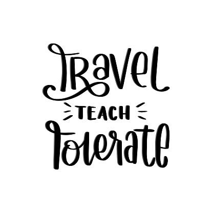 Travel Teach Tolerate