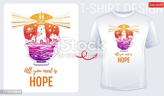Trendy t-shirt print design. Lighghouse in coffee, tea cup with ocean wave, hand drawn sketch style. T shirt print with surreal design with motivation hope quote. Vector illustration isolated on white