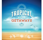 """Tropical beach background with """"Tropical Getaways"""" text and seashell icons.Eps 10 file with transparencies.File is layered with global colors.Only gradients and blur(clouds) used.Hi res jpeg without text included.More works like this linked below.http://www.myimagelinks.com/Lightboxes/summer_files/shapeimage_2.png"""