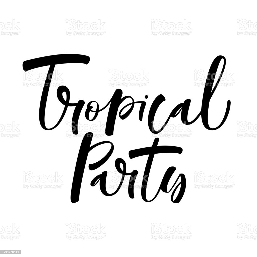 Tropical Party. Hand drawn brush lettering isolated on the white background. royalty-free tropical party hand drawn brush lettering isolated on the white background stock vector art & more images of art and craft