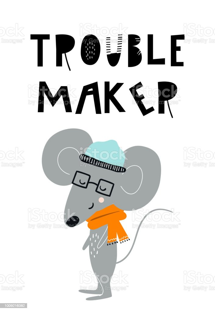 Trouble Maker Cute Hand Drawn Nursery Poster With Cool Mouse Animal