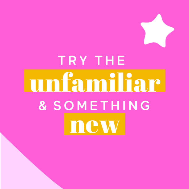 Try the unfamiliar and something new – Nine uplifting truths while you're at your most vulnerable Nine uplifting truths while you're at your most vulnerable you re awesome stock illustrations