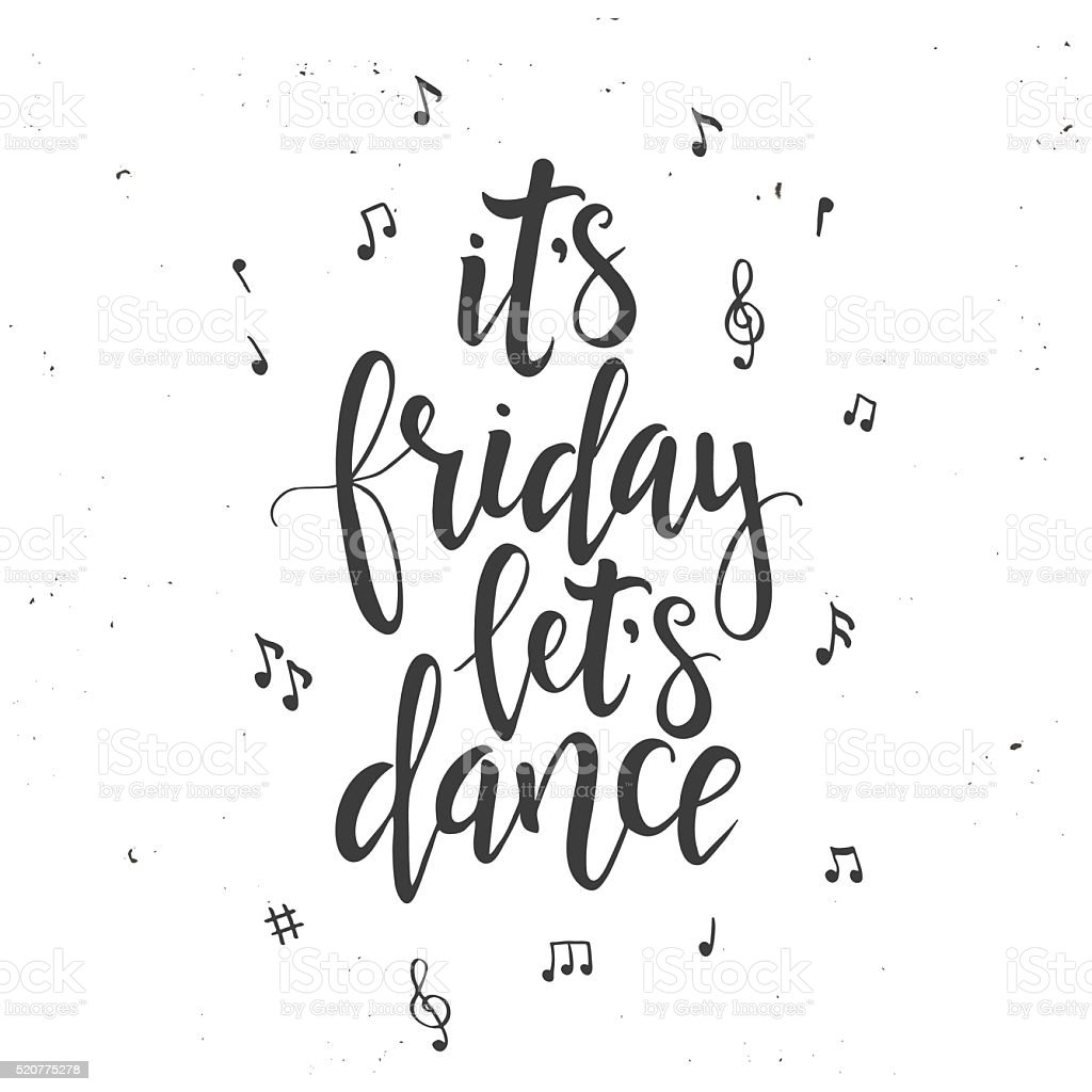 t's Friday let's Dance. Hand drawn typography poster vector art illustration
