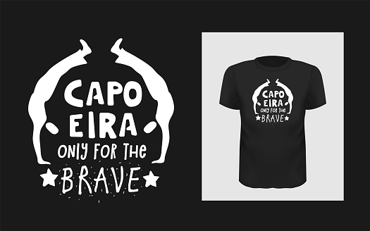 Tshirt Capoeira only for the brave slogan design