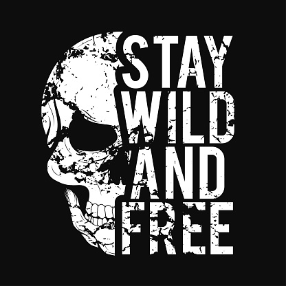 T-shirt design with skull and grunge texture. Vintage typography for tee print with slogan stay wild and free. T-shirt graphic
