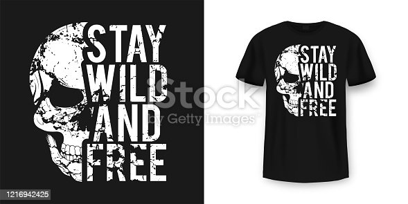 T-shirt design with skull and slogan. Vintage typography for tee print with slogan stay wild and free. Skull with grunge texture in vintage and hipster style